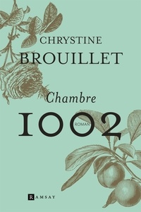 Chrystine Brouillet - Chambre 1002.