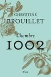 Chrystine Brouillet - Chambre 1002 - Un roman troublant et gourmand, qui nous convie à croquer dans la vie et à célébrer l'amitié..
