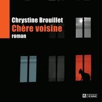 Chrystine Brouillet et Nathalie Coupal - Chère voisine.