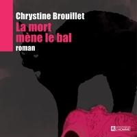 Chrystine Brouillet et Nathalie Coupal - La mort mène le bal.