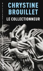 Chrystine Brouillet - Le Collectionneur.