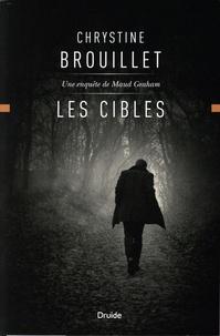 Chrystine Brouillet - Les cibles - Une enquête de Maud Graham.