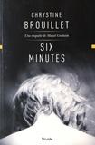 Chrystine Brouillet - Six minutes - Une enquête de Maud Graham.