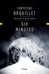 Chrystine Brouillet - Six minutes.