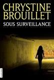 Chrystine Brouillet - Sous surveillance.