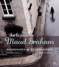 Chrystine Brouillet et Marie-Ève Sévigny - Sur la piste de Maud Graham - Promenades & Gourmandises.