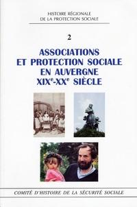"""CHSS - Associations et protection sociale en Auvergne XIXe-XXe siècle - Actes du Colloque """"S'associer en Auvergne, loi 1901 et Protection sociale : un siècle d'histoire""""."""