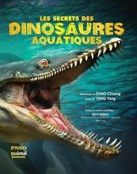 Chuang Zhao et Yang Yang - Les secrets des dinosaures aquatiques.