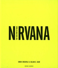 Chuck Crisafulli et Gillian G. Gaar - Nirvana - The teen spirit of rock.