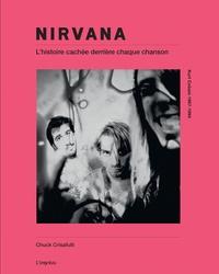 Chuck Crisafulli - Nirvana - Dans les coulisses des chansons, 1989-1994.