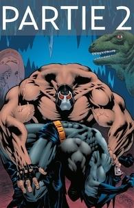 Chuck Dixon et Doug Moench - Batman - Knightfall - Partie 2.
