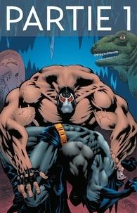 Chuck Dixon et Doug Moench - Batman - Knightfall - Tome 1 - Partie 1.