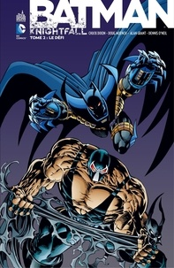 Chuck Dixon et Doug Moench - Batman - Knightfall - Tome 2 - Intégrale.