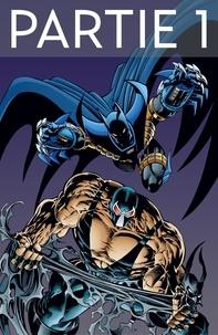 Chuck Dixon et Doug Moench - Batman - Knightfall - Tome 2 - Partie 1.