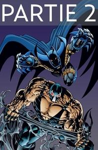 Chuck Dixon et Doug Moench - Batman - Knightfall - Tome 2 - Partie 2.