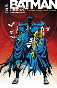 Chuck Dixon et Doug Moench - Batman - Knightfall - Tome 3 - Intégrale.