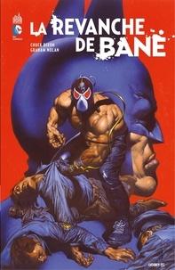 Chuck Dixon et Graham Nolan - Batman - La revanche de Bane - Intégrale.