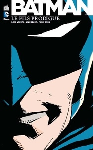 Chuck Dixon et Tom Grummett - Batman  : Le fils prodigue.