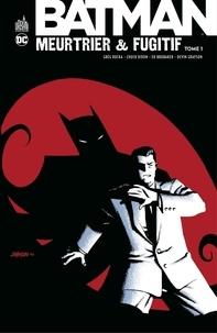 Chuck Dixon et Greg Rucka - Batman - Meurtrier & fugitif - Tome 1.