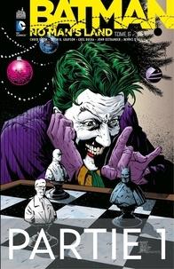 Chuck Dixon et Devin Grayson - Batman - No Man's Land - Tome 6 - Partie 1.