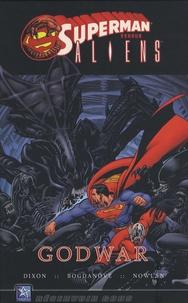 Chuck Dixon et Jon Bogdanove - Superman vs Aliens  : Godwar.