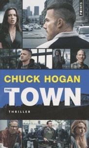 Chuck Hogan - The Town - (Le prince des braqueurs).