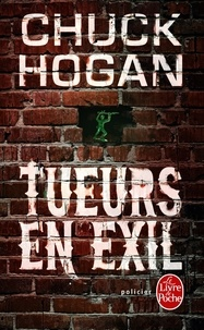 Chuck Hogan - Tueurs en exil.