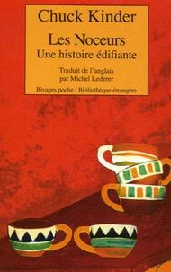 Chuck Kinder - Les Noceurs - Une histoire édifiante.