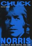 Chuck Norris - Chuck Norris - Au-delà des défis, ma vie.