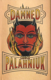 Chuck Palahniuk - Damned - Life is Short. Death is Forever.