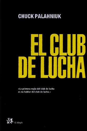 Chuck Palahniuk - El club de la lucha.