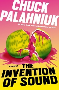 Chuck Palahniuk - The Invention of Sound.