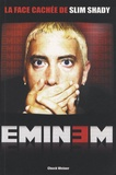 Chuck Weiner - Eminem - La face cachée de Slim Shady.