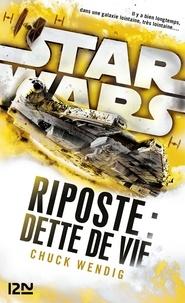 Chuck Wendig - Star Wars - Riposte Tome 2 : Dette de vie.