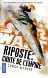 Chuck Wendig - Star Wars - Riposte Tome 3 : Chute de l'Empire.