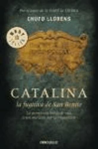 Chufo Lloréns - Catalina, la fugitiva de San Benito.