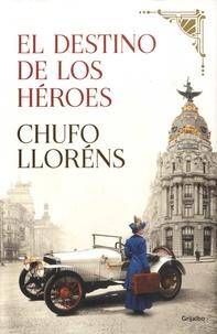 Chufo Llorens - El destino de los heroes.