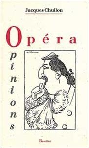 Chuilon - Opéra, opinions.
