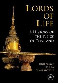 Chula Chakrabongse - Lords of Life - A History of the Kings of Thailand.