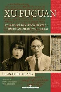 Xu Fuguan et sa pensée dans le contexte du confucianisme de l'Asie de l'Est - Chun-Chieh Huang pdf epub