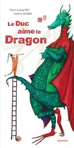 Chun-Liang Yeh - Le duc aime le dragon.