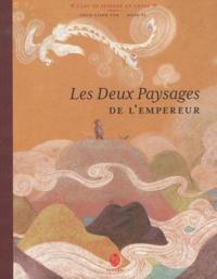 Chun-Liang Yeh et Wang Yi - Les Deux Paysages de l'empereur.