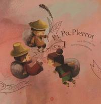 Chun-Liang Yeh et Samuel Ribeyron - Pi, Po, Pierrot.