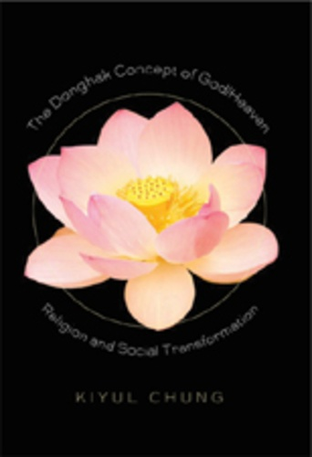 Chung Kiyul - The Donghak Concept of God/Heaven - Religion and Social Transformation.