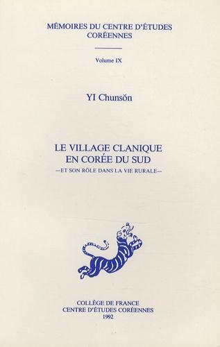 Chunson Yi - Le village clanique en Corée du Sud - Et son rôle dans la vie rurale.