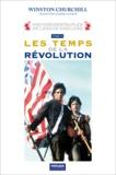 Churchill Winston - Histoire des peuples de langue anglaise - Tome 3, Les temps de la Révolution.