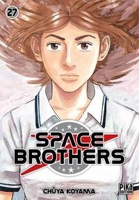 Chûya Koyama - Space Brothers Tome 27 : .