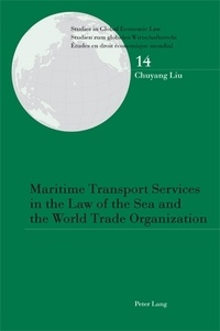 Chuyang Liu - Maritime Transport Services in the Law of the Sea and the World Trade Organization.