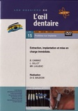 Bernard Cannas et Luc Gillot - Extraction, implantation et mise en charge immédiate. 1 DVD
