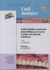 Gérard Baudoin - Greffe épithélio-conjonctive préprothétique, en vue de corriger une perte de substance. 1 DVD